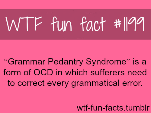 Grammar Pedantry Syndrome - OCD