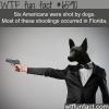 guns dont kill people dogs kill people wtf