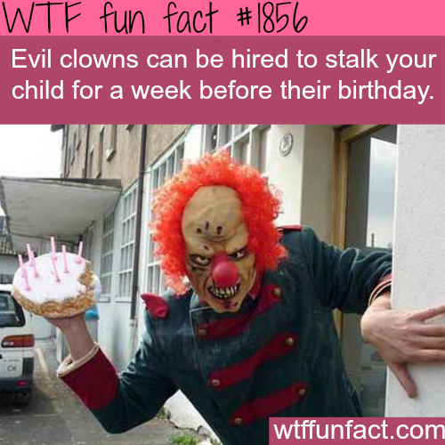 Hire and evil clown for birthday - WTF fun facts