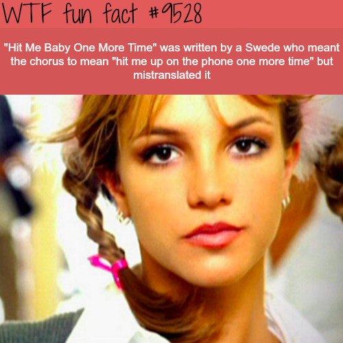 Hit Me Baby One More Time - WTF fun fact