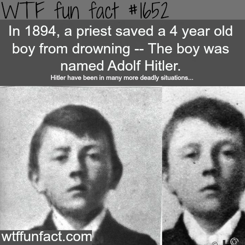Hitler saved by a priest when he was 4 yrs -WTF fun facts