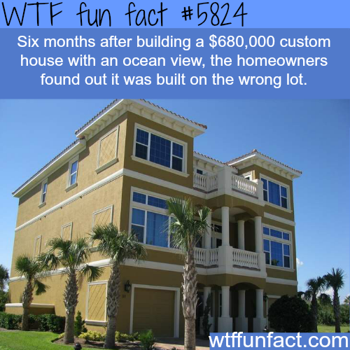 Homeowner discovers his house is built on the wrong lot - WTF fun facts