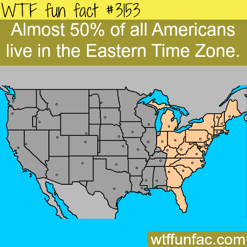 How many Americans lie in the Eastern Time Zone -  WTF fun facts