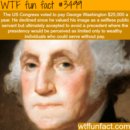 How much Washington was paid a year - WTF fun facts