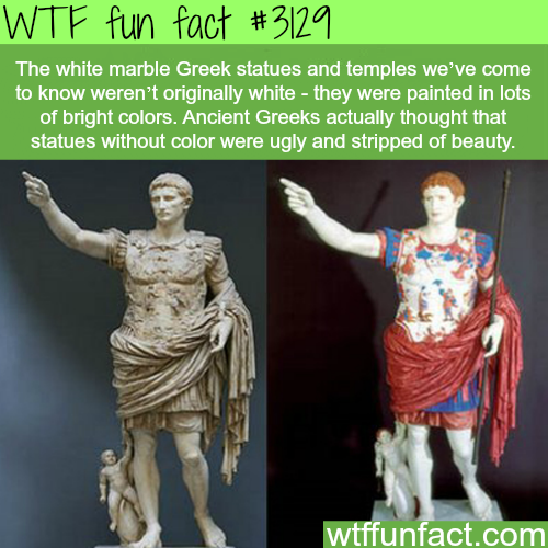 How the Greek statues actually looked -WTF fun facts