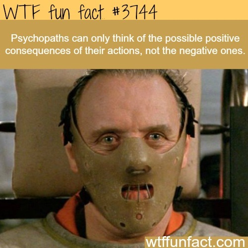 How to know if you are a Psychopath - WTF fun facts