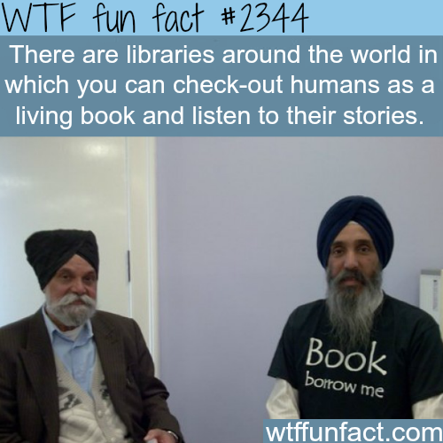 Human libraries (check-out humans) - WTF fun facts