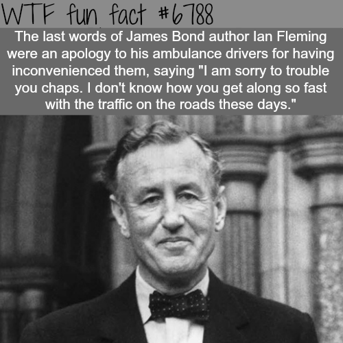 Ian Fleming's last words - WTF fun fact