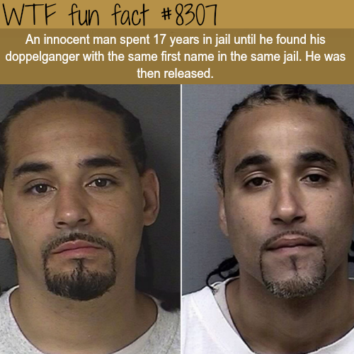 Innocent man spent 17 years in Jail because of his doppelganger - WTF fun facts
