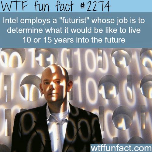 Intel futurist -WTF fun facts