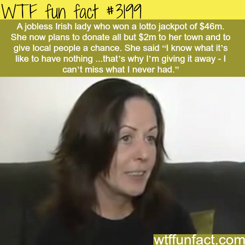 Irish lady donates $44 million dollar-  WTF fun facts