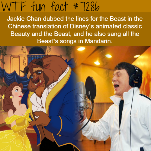 Jackie Chan dubbed the lines for Beauty and the Beast - WTF fun fact