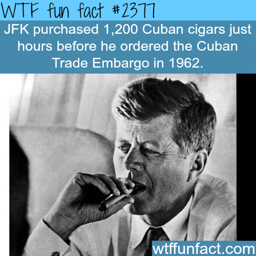 JFK and the ban on Cuban cigars - WTF fun facts
