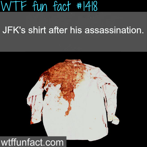 JFK's Shirt after he was shot. 1963