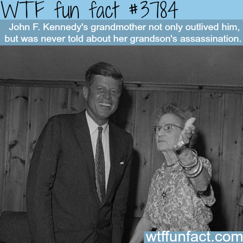 John F. Kennedy's grandmother - WTF fun facts