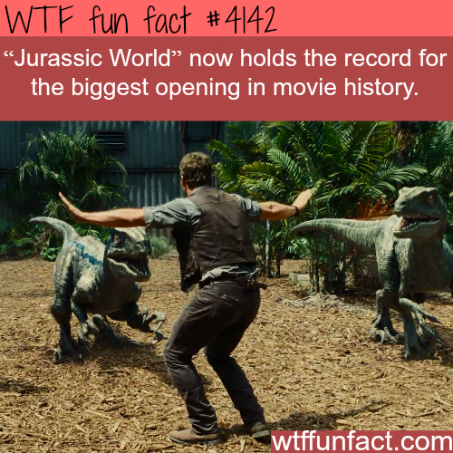 """""""Jurassic World"""" holds the biggest opening in movie history -  WTF fun facts"""