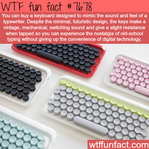 Keyboard that feels like an old mechanical typewriter - WTF fun facts
