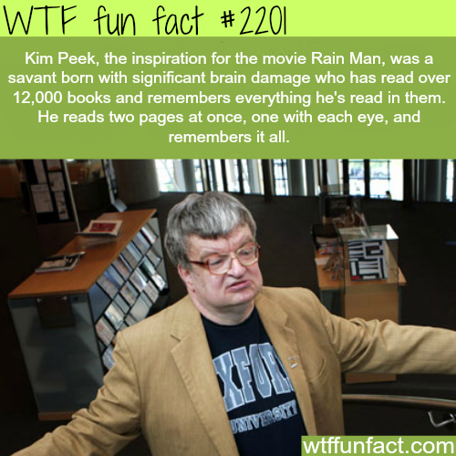 Kim Peek: The Real Rain Man - WTF fun facts