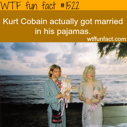 Kurt Cobain wedding pajamas. wtffunfacts