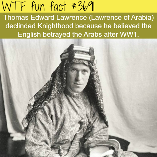 Lawrence of Arabia and the reason for declining knighthood - WTF fun facts