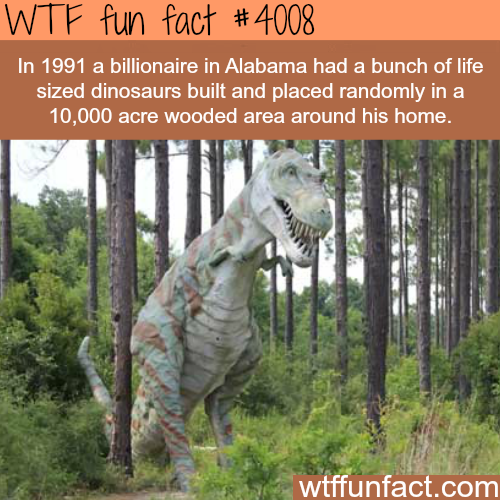 Life sized dinosaurs in Alabama - WTF fun facts
