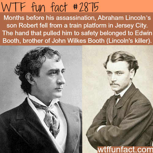 Lincoln's son Robert and Edwin Booth -WTF fun facts