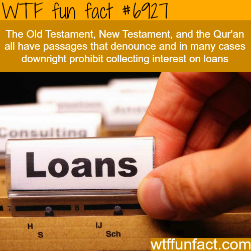 Loans with interest are forbidden in major religions - WTF fun fact