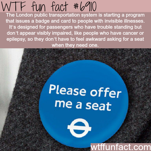 London issues badges to people with invisible illnesses… - WTF fun fact