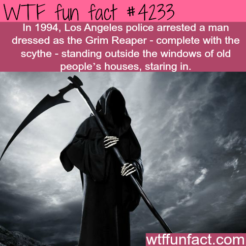 Los Angeles man dressed as the Grim Reaper -  WTF fun facts