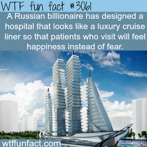 Luxury hospital that looks like a ship -WTF fun facts