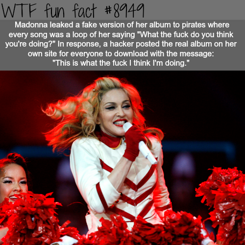 Madonna once leaked a fake version of her albumto pirates - WTF fun fact