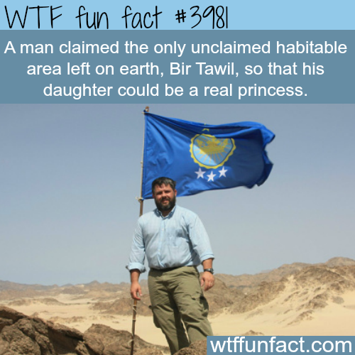 Man claims the only unclaimed land to make his daughter a princess - WTF fun facts