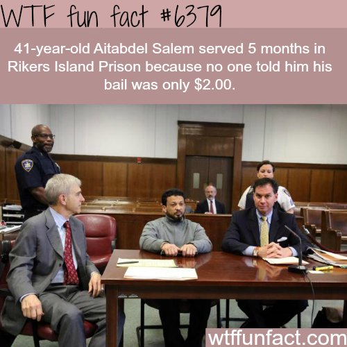 Man serves 5 months in prison even though his bail was $2 - WTF fun facts