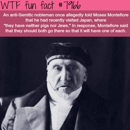 Moses Montefiore - WTF fun fact