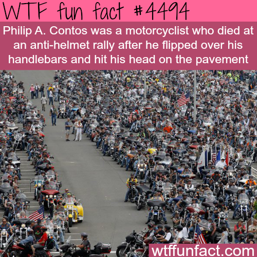 Motorcyclist dies at an anti-helmet rally -   WTF fun facts