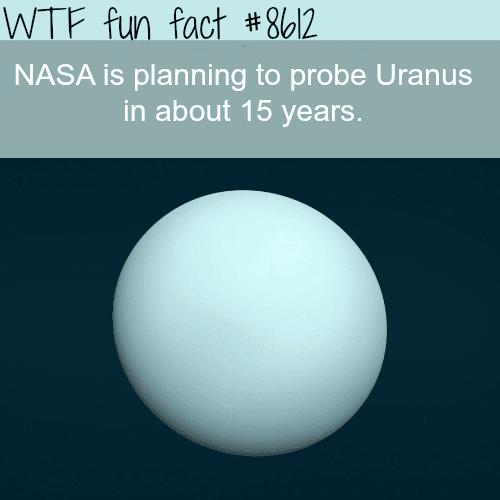 NASA planning to probe Uranus - WTF fun facts