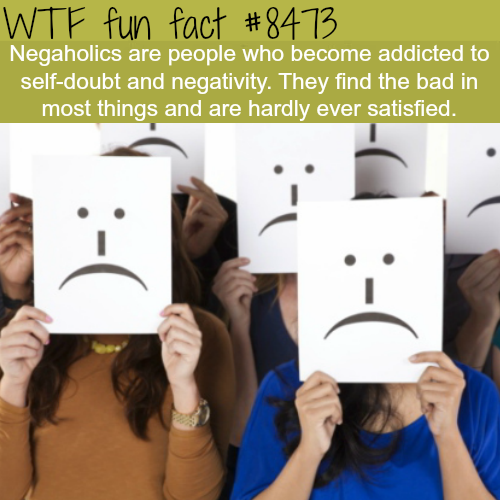 Negaholics  - WTF fun facts