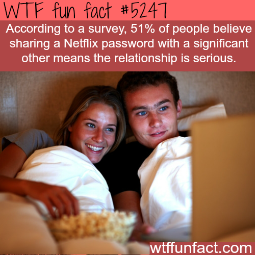 Netflix and relationships - WTF fun facts