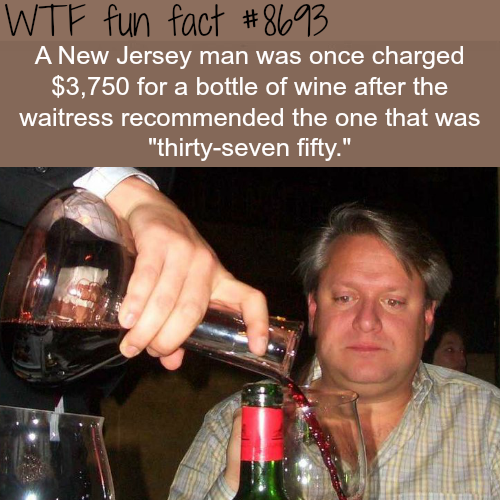 New Jersey man orders wine that cost $3750 - WTF fun facts