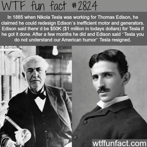 Nikola Tesla and Thomas Edison -WTF fun facts