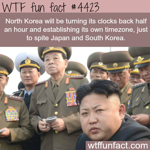 North Korea is establishing its own timezone -   WTF fun facts