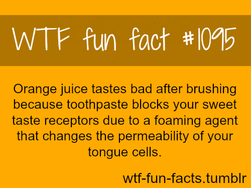 (source) Orange juice taste after brushing teeth