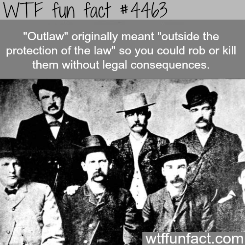 Outlaw original meaning -   WTF fun facts