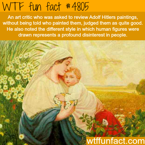 Paintings by Adolf Hitler - WTF fun facts