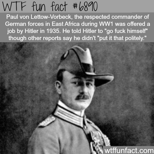 Paul von Lettow-Vorbeck - WTF fun fact