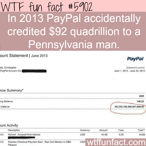 PayPal credits a man with $92 quadrillion - WTF fun facts