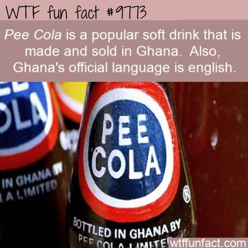 Pee Cola is a popular soft drink that is made and sold in Ghana. Also