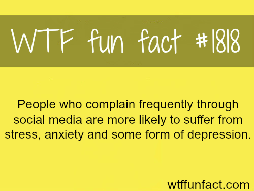 people who complain frequently… - WTF fun facts