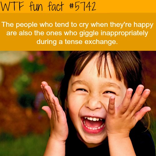 People who tend to cry when they are happy - WTF fun facts