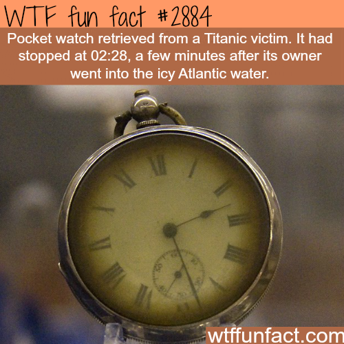 Pocket watch retrieved from the Titanic -  WTF fun facts